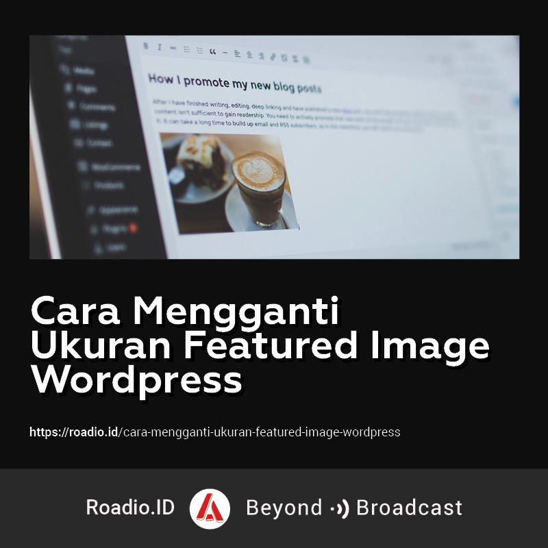 cara mengganti ukuran featured image wordpress